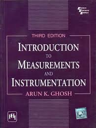 Introduction to Measurements and Instrumentation ( Arun k ghosh )