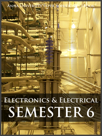 Buy solved question papers for Anna University - Electrical and Electronics Engineering ( Semester 6 )