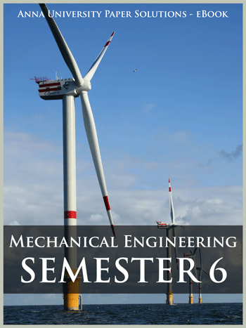 Buy solved question papers for Anna University - Mechanical Engineering ( Semester 6 )
