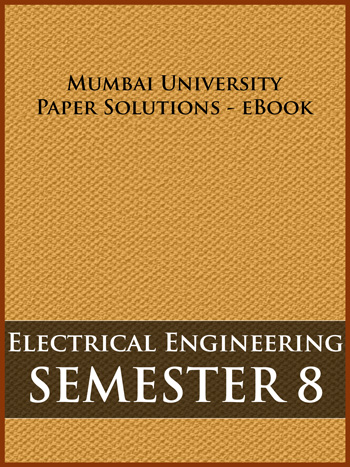 Buy solved question papers for Mumbai University - Electrical Engineering ( Semester 8 )