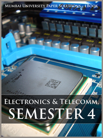 Buy solved question papers for Mumbai University - Electronics and Telecom Engineering ( Semester 4 )