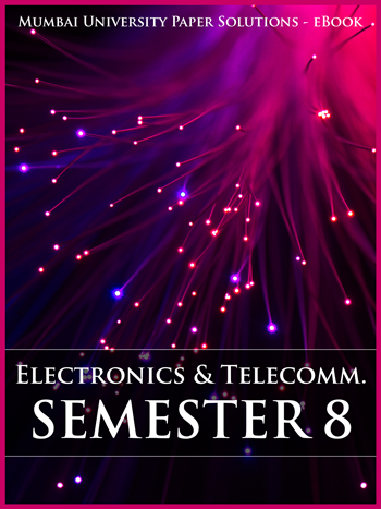 Buy solved question papers for Mumbai University - Electronics and Telecom Engineering ( Semester 8 )
