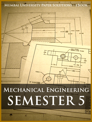 Buy solved question papers for Mumbai University - Mechanical Engineering ( Semester 5 )