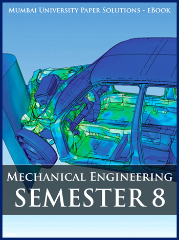 Buy solved question papers for Mumbai University - Mechanical Engineering ( Semester 8 )