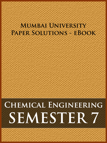 Buy solved question papers for Mumbai University - Chemical Engineering ( Semester 7 )
