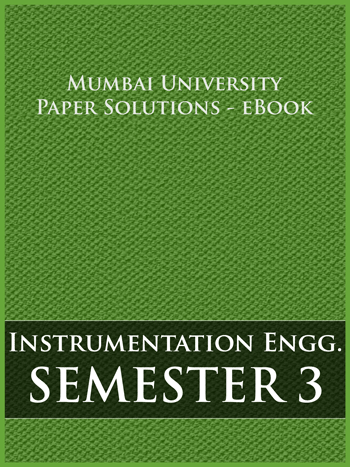Buy solved question papers for Mumbai University - Instrumentation Engineering ( Semester 3 )