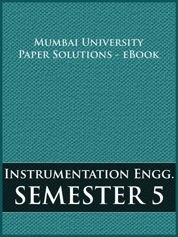 Buy solved question papers for Mumbai University - Instrumentation Engineering ( Semester 5 )