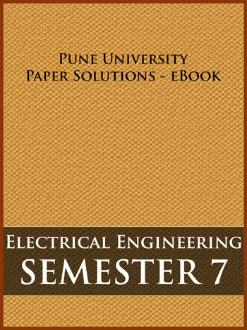 Buy solved question papers for Savitribai Phule Pune University - Electrical Engineering ( Semester 7 )