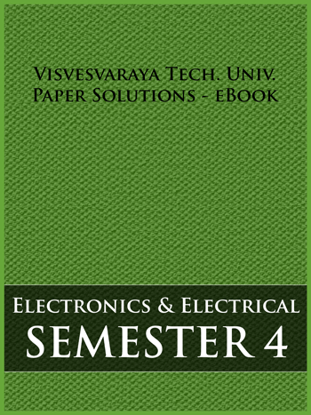 Buy solved question papers for Visveswaraya Technological University - Electrical and Electronic Engineering ( Semester 4 )