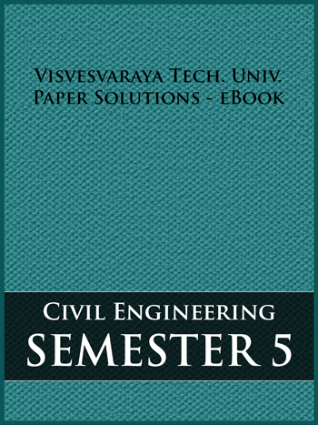 Buy solved question papers for Visveswaraya Technological University - Civil Engineering ( Semester 5 )