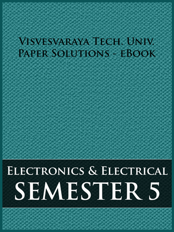 Buy solved question papers for Visveswaraya Technological University - Electrical and Electronic Engineering ( Semester 5 )