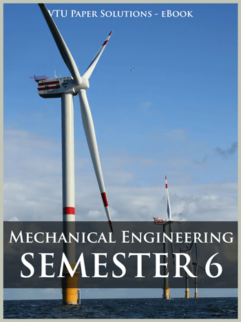 Buy solved question papers for Visveswaraya Technological University - Mechanical Engineering ( Semester 6 )